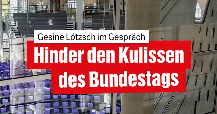 Hinter den Kulissen des Bundestags
