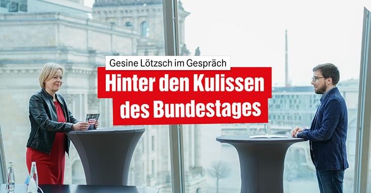 Hinter den Kulissen des Bundestages mit Gesine Lötzsch und Victor Perli