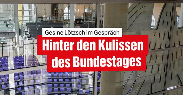 Hinter den Kulissen des Bundestages