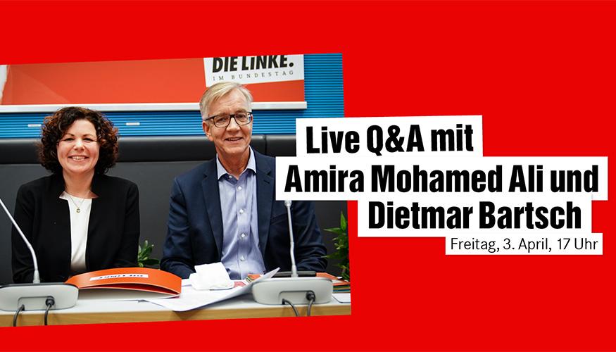 Fragen und Antworten mit Amira Mohamed Ali und Dietmar Bartsch
